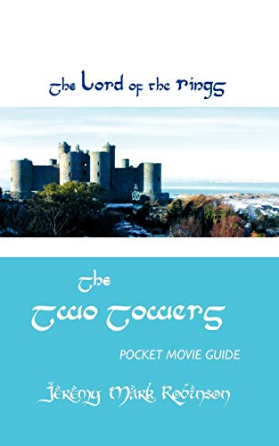 The Lord of the Rings: The Two Towers: Pocket Movie Guide: Jeremy Mark Robinson
