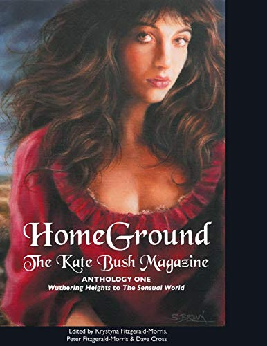 9781861713841: Homeground: The Kate Bush Magazine: Anthology One: 'Wuthering Heights' to 'The Sensual World'