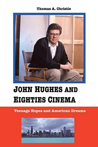 9781861714367: John Hughes and Eighties Cinema: Teenage Hopes and American Dreams
