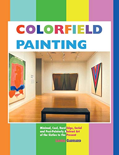 9781861714428: Colorfield Painting: Minimal, Cool, Hard Edge, Serial and Post-Painterly Abstract Art of the Sixties to the Present (Painters)