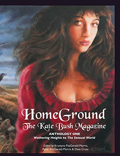 9781861714794: Homeground: The Kate Bush Magazine: Anthology One: 'Wuthering Heights' to 'The Sensual World'