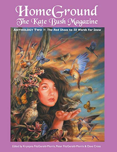 9781861714817: Homeground: The Kate Bush Magazine: Anthology Two: 'The Red Shoes' to '50 Words for Snow'