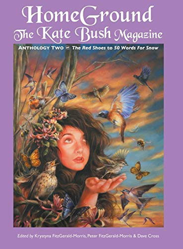 9781861714824: Homeground: The Kate Bush Magazine: Anthology Two: 'The Red Shoes' to '50 Words for Snow'