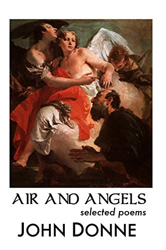 Air and Angels: Selected Poems (Paperback): John Donne