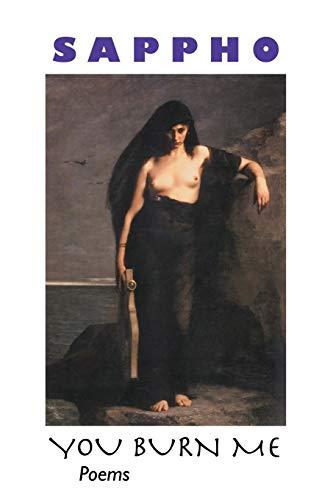 You Burn Me: Poems (Paperback): Sappho