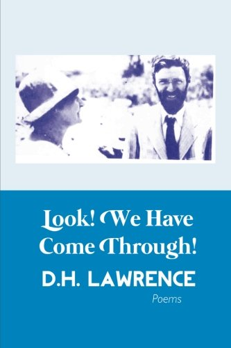 Look! We Have Come Through!: Lawrence, D. H.