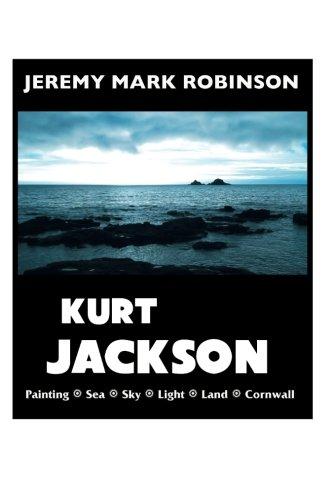 Kurt Jackson: Painting: Sea: Sky: Light: Land: Robinson, Jeremy Mark