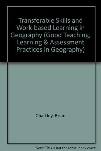 Transferable Skills and Work-based Learning in Geography: Chalkley, Brian &