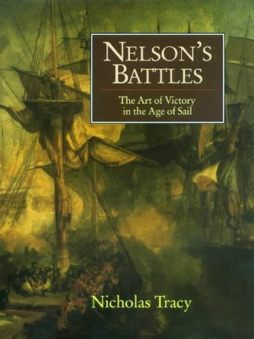 9781861760036: Nelson's Battles: The Art of Victory in the Age of Sail