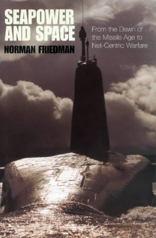 SEAPOWER AND SPACE (1861760043) by NORMAN FRIEDMAN