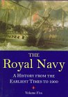 9781861760142: The Royal Navy: A History from the Earliest Times to the Present, Vol. 5