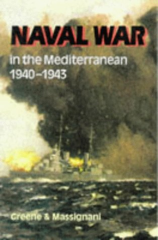 Naval War in the Mediterranean : 1940-1943: Jack & Massignani, Alessandro Greene