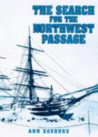 The Search for the North-west Passage: Savours, Ann