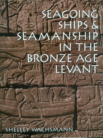9781861760685: Seagoing Ships and Seamanship in the Bronze Age Levant