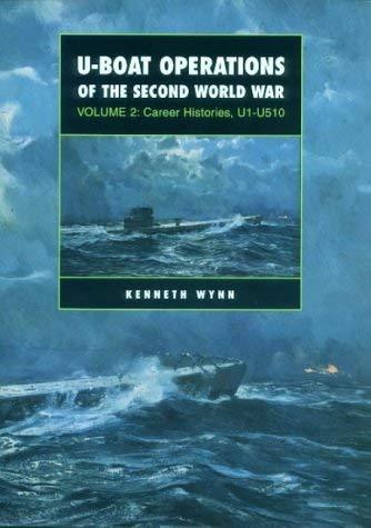 U-Boat Operations of the Second World War,: Kenneth Wynn