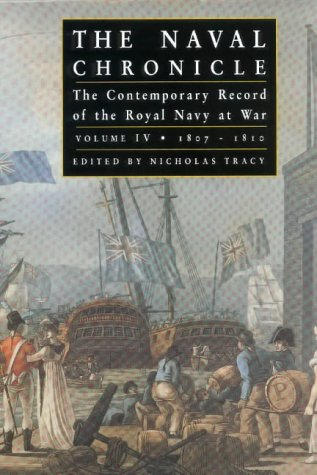 9781861760739: The Naval Chronicle: Contemporary Views of the War at Sea: 1807-1809, the War of Attrition v. 4