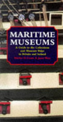 Maritime Museums and Museum Ships of Britain: Evans, M.; West,