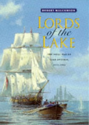 Lords of the Lake : The Naval War on Lake Ontario 1812-1814: Malcolmson, Robert