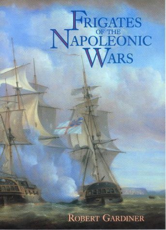 9781861761354: Frigates of the Napoleonic Wars