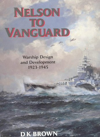 Nelson to Vanguard: Warship Design and Development, 1923-1945
