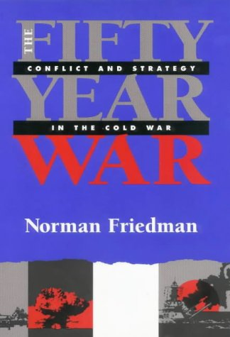 9781861761408: The Fifty-year War: Conflict and Strategy in the Cold War