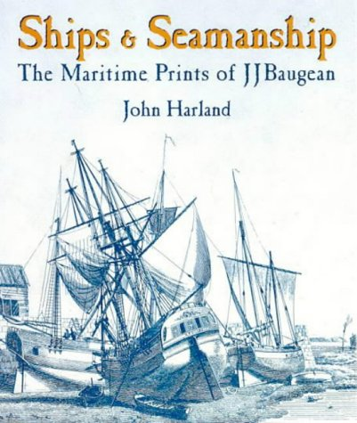 9781861761439: Ships and Seamanship: The Maritime Prints of J.J.Baugean