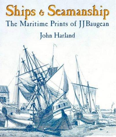 9781861761439: Ships and Seamanship: The Maritime Prints of J.J.Baugean