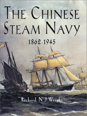 The Chinese Steam Navy 1862-1945: Richard N. J. Wright