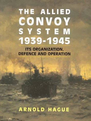 9781861761477: The Allied Convoy System, 1939-1945: Its Organization, Defence and Operation