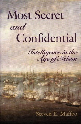 9781861761521: Most Secret and Confidential - Intelligence in the Age of Nelson