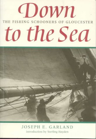 9781861761620: Down to the Sea: The Fishing Schooners of Gloucester