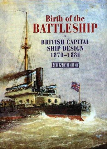 9781861761675: Birth of the Battleship: British Capital Ship Design, 1870-1881