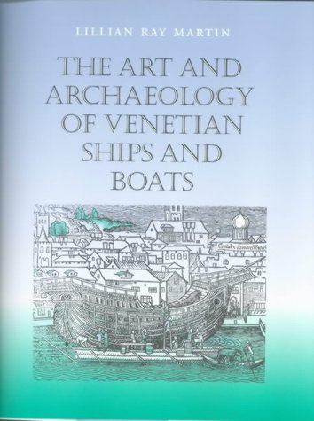 9781861761736: The Art and Archaeology of Venetian Boats and Ships (Studies in nautical archaeology)