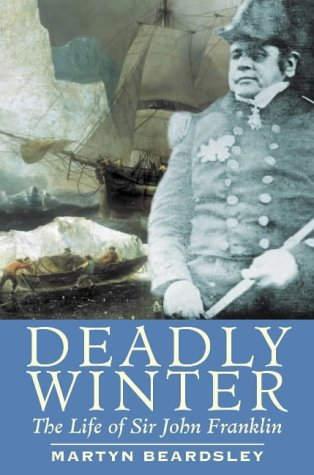 9781861761873: Deadly Winter: The Life of Sir John Franklin