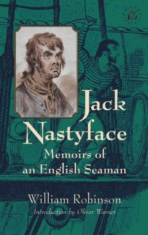 Jack Nastyface: Memoirs of an English Seaman: Robinson, William