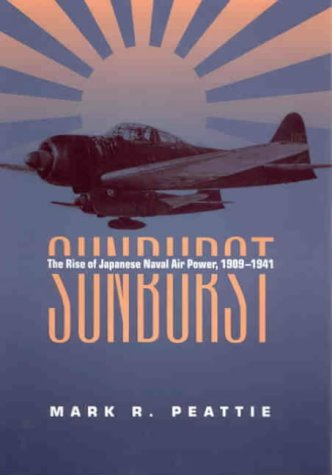 9781861761941: Sunburst: The Rise of Japanese Naval Air Power, 1909-1941