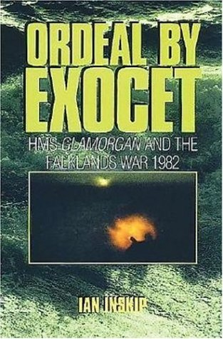9781861761972: Ordeal by Exocet: HMS Glamorgan in the Falklands War 1982