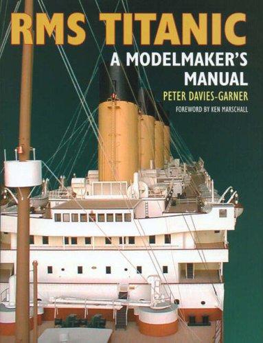 9781861762276: RMS Titanic: A Modelmaker's Manual