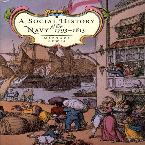 9781861762320: A Social History of the Navy 1793-1815