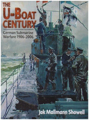 9781861762412: The U-Boat Century German Submarine Warfare 1906-2006
