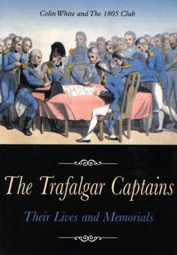 9781861762474: The Trafalgar Captains: Their Lives and Memorials