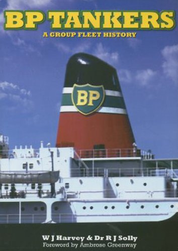 BP Tankers: A Group Fleet History (Hardback): Bill Harvey, Dr. Raymond Solly
