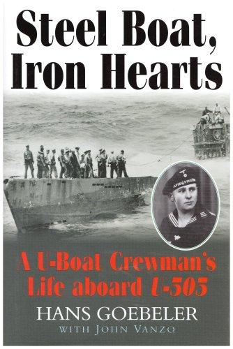 9781861762580: Steel Boat Iron Hearts: A U-boat Crewman's Life Aboard U-505
