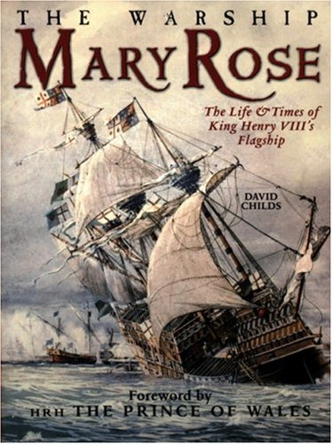 9781861762672: The Warship Mary Rose: The Life & Times of King Henry VIII's Flagship