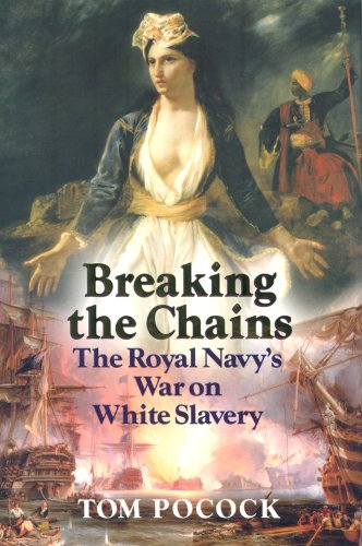 9781861762757: Breaking the Chains - the Royal Navys War on White Slavery