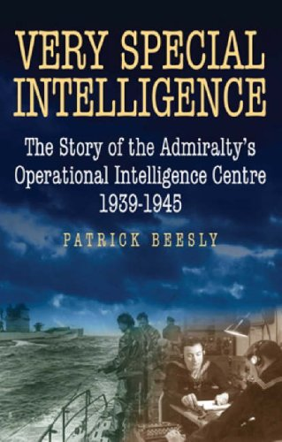 9781861762771: Very Special Intelligence: The Story of the Admiralty's Operational Intelligence Centre, 1939-1945