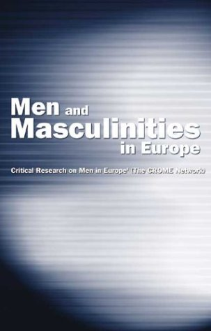 Men and Masculinities in Europe: Critical Research on Men in Europe Network