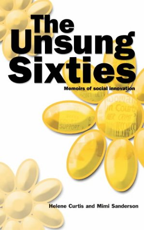 9781861770448: The Unsung Sixties: Memoirs of Social Innovation