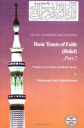 9781861790866: ISLAM: QUESTIONS & ANSWERS: Basic Tenets of Faith (Belief) - Part 2