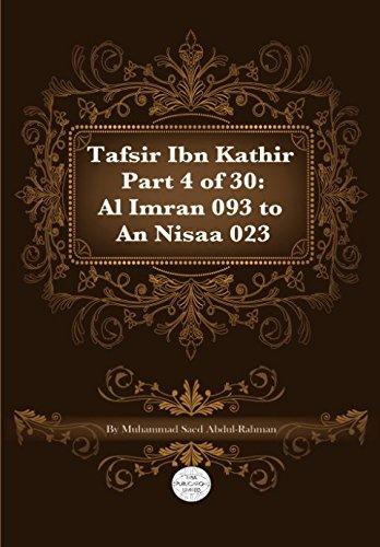 9781861798367: Tafsir Ibn Kathir Part 4 of 30: Surah 3: Al Imran 093 To Surah 4: An Nisaa 023 (Volume 4)
